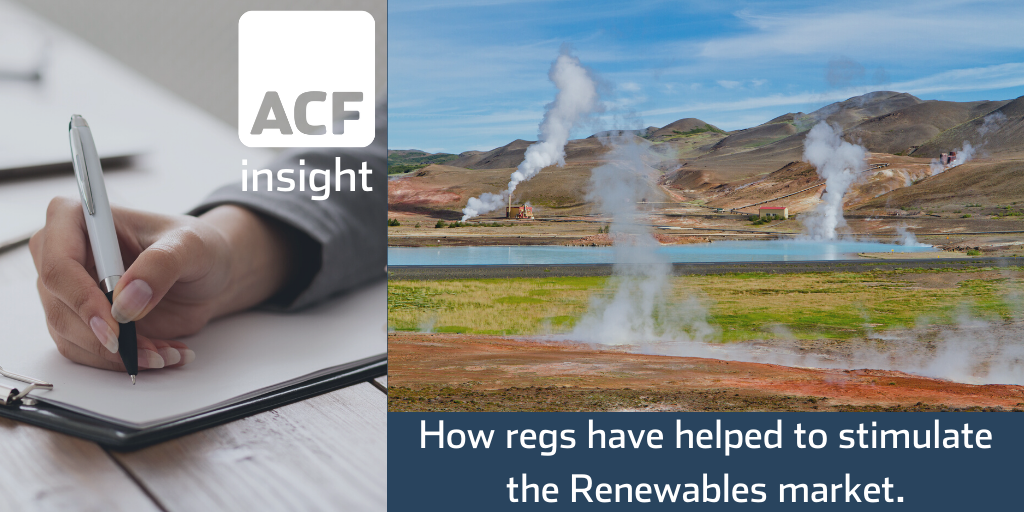 How Regs have helped to stimulate the Renewable market