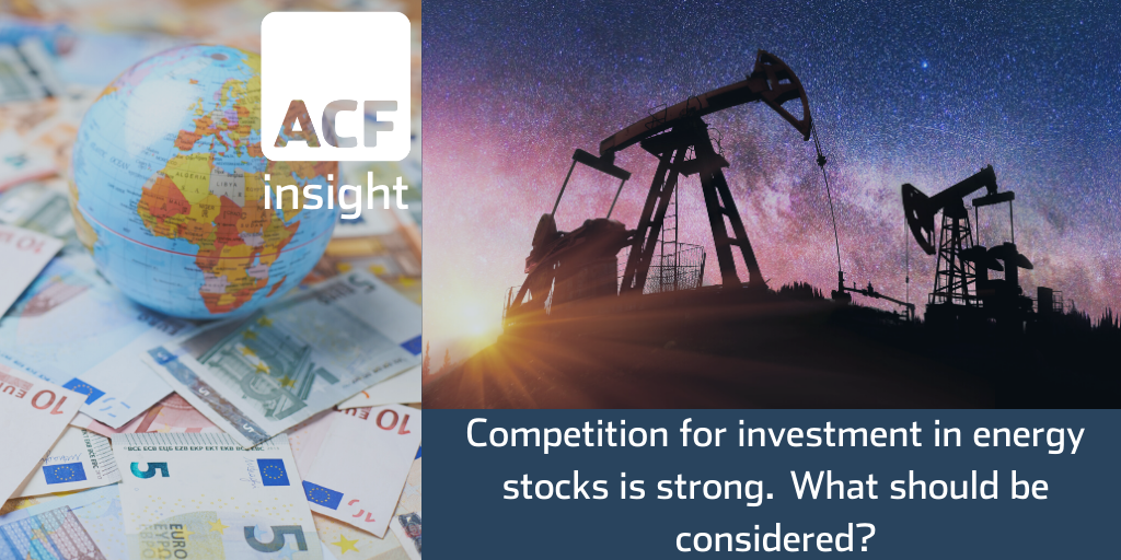 Competition for investment in energy stocks is strong.  What should be considered?