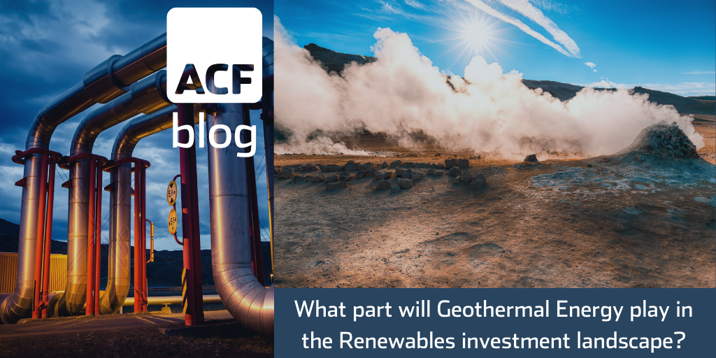 What part will Geothermal Energy play in the Renewables investment landscape?