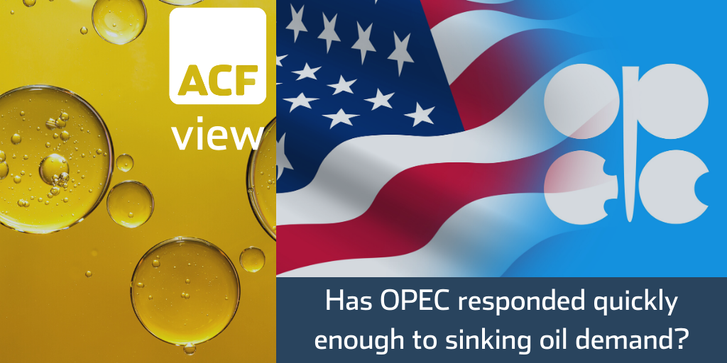 Has OPEC responded quickly enough to sinking oil demand?