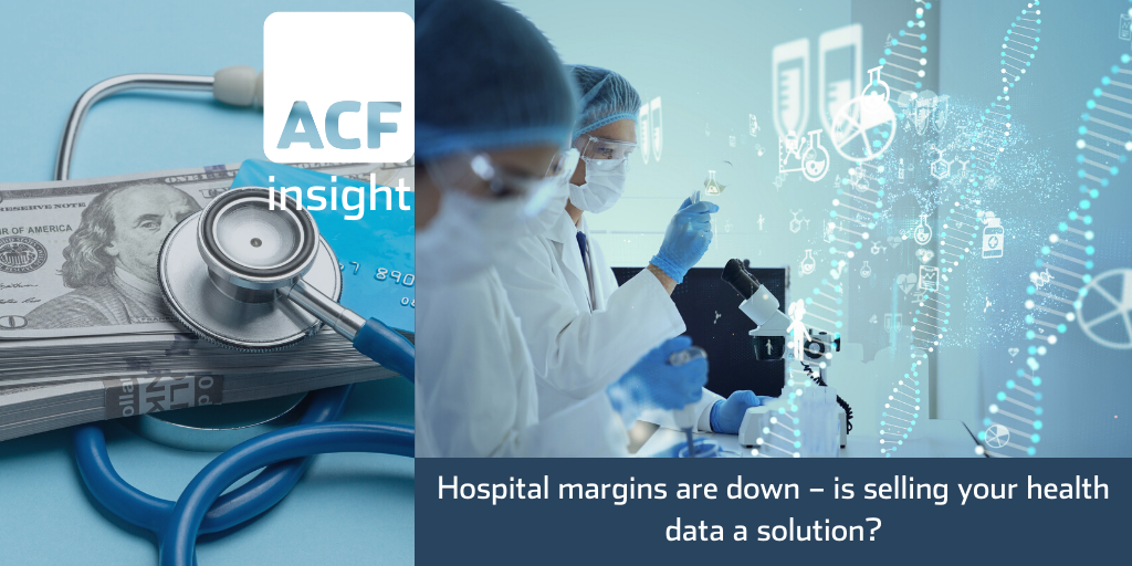 Hospital margins are down – is selling your health data a solution