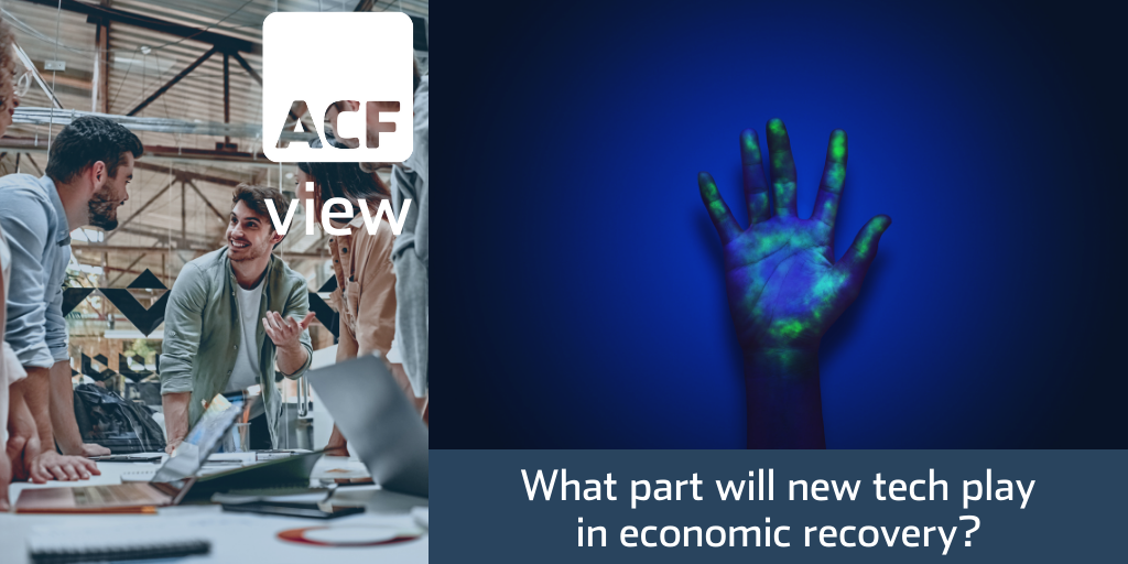 Part I – What part will new tech play in economic recovery?